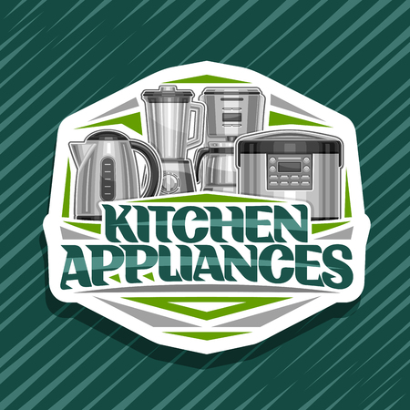 Vector logo for Kitchen Appliances, white sign with illustration of set variety electrical goods, original lettering for words kitchen appliances and green decorative elements on abstract background.