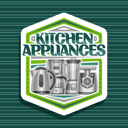 Vector logo for Kitchen Appliances, white hexagonal tag with illustration of set various electrical goods, original lettering for words kitchen appliances and decorative elements on green background.