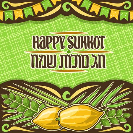 Vector placard for jewish Sukkot with copy space, dark decorative frame with decoration of festive flags, layout with original brush lettering for words happy sukkot in hebrew on green background.