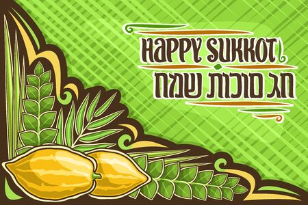 Vector greeting card for jewish Sukkot with copy space, layout with decorative flourishes and original lettering for words happy sukkot in hebrew on green background, fruits and traditional plants. Çizim