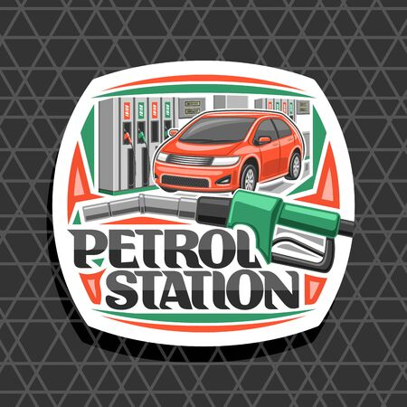 Petrol Station, white decorative badge with illustration of red car, filling gasoline, green automatic fuel pump nozzle, original lettering for words petrol station on cells background
