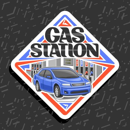 Vector logo for Gas Station, white decorative road sign with illustration of blue car, filling gasoline, creative badge with original lettering for words gas station on gray abstract background.