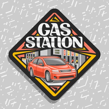 Gas Station, black decorative road sign with illustration of red car, filling gasoline, creative badge with original lettering for words gas station on gray abstract background.