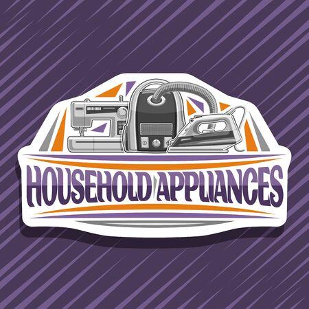 Appareils ménagers, autocollant décoratif blanc avec fer à repasser à vapeur de dessin animé, aspirateur, machine à coudre, police de caractères originale pour les mots appareils ménagers sur fond abstrait violet.