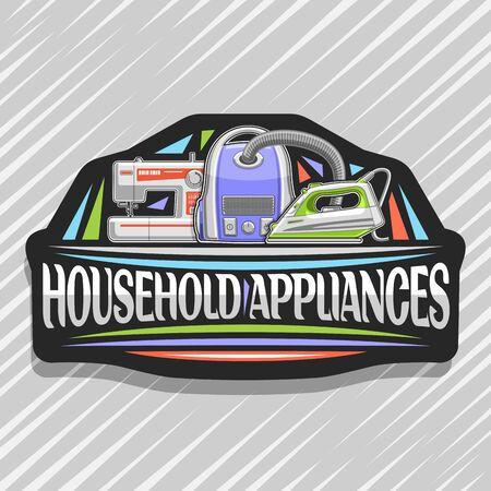 Haushaltsgeräte, schwarzer dekorativer Aufkleber mit Cartoon-Dampfbügeleisen, Staubsauger und Nähmaschine, origineller Schriftzug für Wörter Haushaltsgeräte auf grauem abstraktem Hintergrund Vektorgrafik