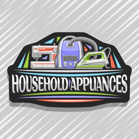 Household Appliances, black decorative sticker with cartoon steam iron, vacuum cleaner and sewing machine, original lettering for words household appliances on grey abstract background