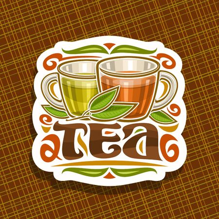 Vector logo for Tea, decorative cut paper sign with illustration of 2 glass cups with yellow and brown liquid, sprig of tea and flourishes, original brush typeface for text tea on abstract background. Illustration