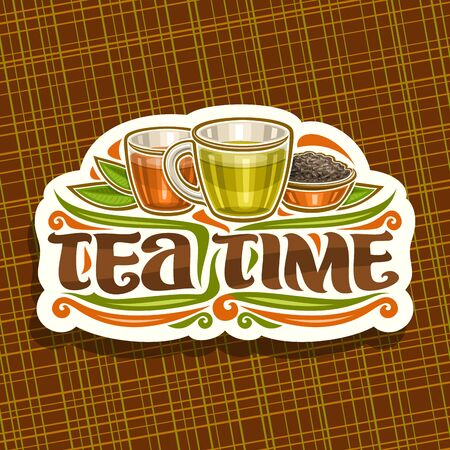 Vector design for Tea Time, vintage cut paper sign with illustration of 2 glass cups with yellow and brown liquid, metal bowl with loose tea, decorative script for words tea time on abstract background.