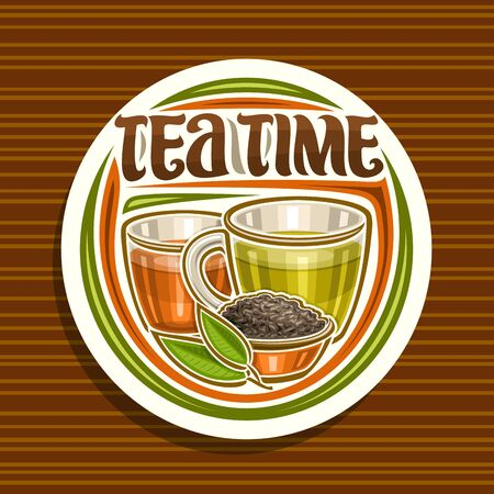 Vector design for Tea Time, round badge with illustration of 2 glass cups with yellow and brown liquid, metal bowl with loose tea and sprig, decorative typeface for words tea time on striped background.