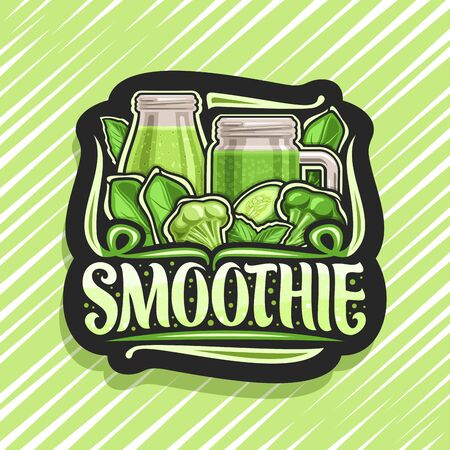 Vector for green Smoothie, black decorative signage with illustration of juicy vegetables set, bottle and mason jar with homemade blended beverage, concept sign with lettering for word smoothie.