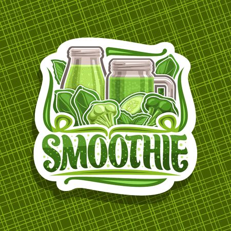 Vector logo for green Smoothie, decorative cut paper sticker with illustration of juicy vegetables set, bottle and mason jar with homemade blended liquid, concept sign with lettering for word smoothie
