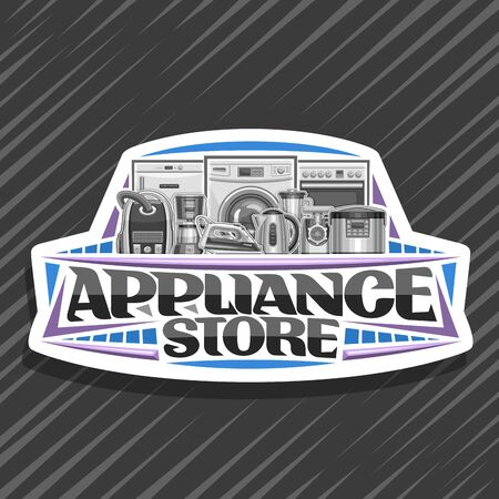 Design for Appliance Store, white sign board with illustration of variety new metal home appliances, decorative font for words appliance store, badge with kitchen and household tech accessories. 일러스트