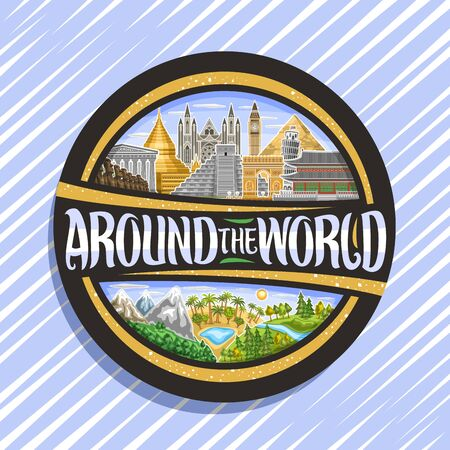 Vector emblem for Travel Agency, black round signboard with illustrations of famous places - ancient parthenon, moai statues, mayan chichen itza, triumphal arch, brush font for words around the world. 일러스트