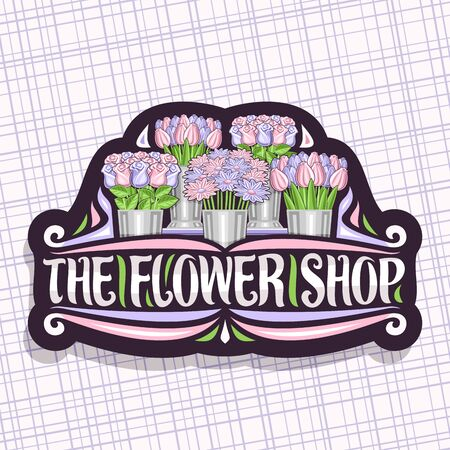 Flower Shop, dark decorative sign board with illustration of summer tulips, purple asters and roses with green leaves in metal bucket, original brush typeface for words the flower shop Иллюстрация
