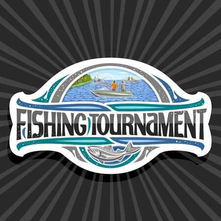 Vector logo for Fishing Tournament, decorative cut paper emblem with illustration of standing males in motorboats near coast with trees, original typeface for words fishing tournament and cartoon fish