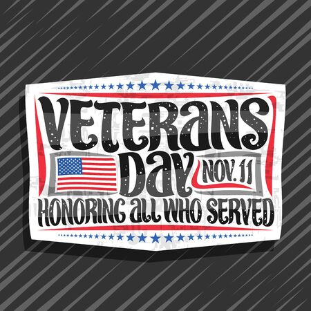 Vector logo for Veterans Day, white decorative tag with illustration of national red and blue striped flag of USA and original brush lettering for words veterans day, nov. 11, honoring all who served.