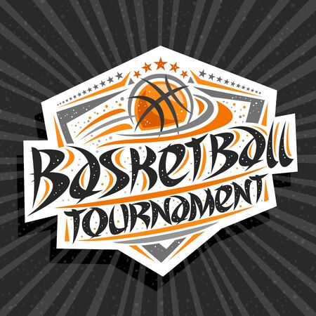 Vector logo for Basketball Tournament, modern emblem with flying ball in goal, original brush typeface for words basketball tournament, sports shield with stars in a row on grey abstract background. Logo