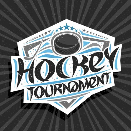 Vector logo for Ice Hockey Tournament, modern signage with hitting puck in goal, original brush typeface for words hockey tournament, sports shield with stars in a row on grey abstract background.