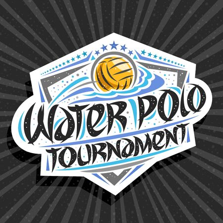 Vector logo for Water Polo Tournament, modern emblem with throwing ball in goal, original brush typeface for words water polo tournament, sports shield with stars in a row on grey abstract background
