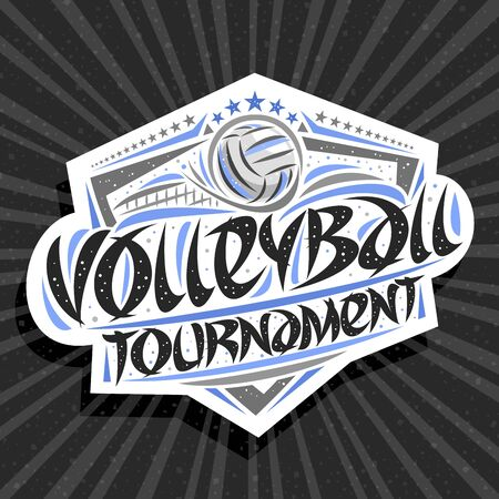 Vector logo for Volleyball Tournament, modern signage with thrown ball in goal, original brush typeface for words volleyball tournament, sports shield with stars in a row on grey abstract background.