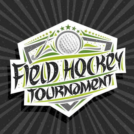 Vector logo for Field Hockey Tournament, emblem with hitting ball in goal, original brush typeface for words field hockey tournament, sports shield with stars in a row on grey abstract background. Illustration