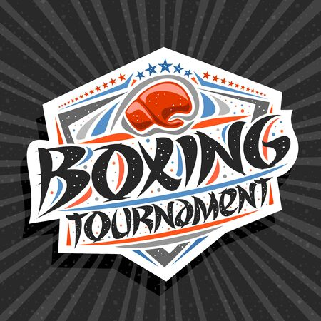 Vector for Boxing Tournament, modern signage with hitting glove in goal, original brush typeface for words boxing tournament, trendy sports shield with stars in a row on grey abstract background. Illustration