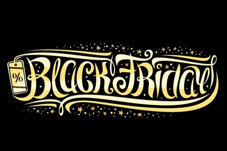 Vector layout for Black Friday event, voucher with curly calligraphic font with flourishes, decorative pricetag, design concept with swirly brush lettering for words black friday on dark background.