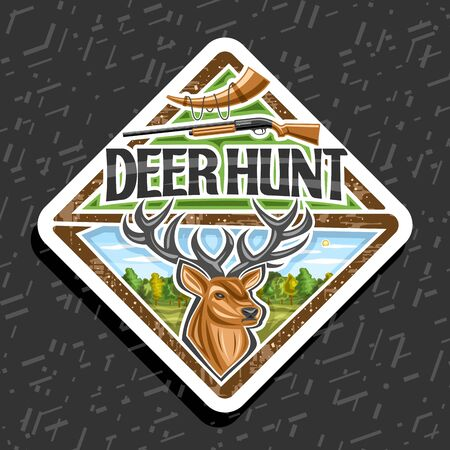 Deer Hunt, decorative rhomb tag with illustration of white-tailed deer head on trees background, signage for hunting club with original typeface for words deer hunt, horn and old rifle