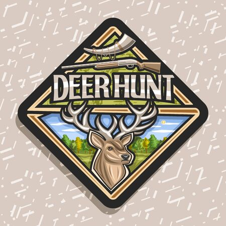 Deer Hunt, black decorative rhomb stamp with cartoon white-tailed deer head on trees background, signage for hunting club with original typeface for words deer hunt, horn and old rifle