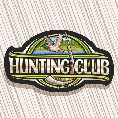 Hunting Club, decorative sign board with illustration of flying male duck on trees background and old rifle, modern symbol for duck hunt with original typeface for words hunting club. 向量圖像