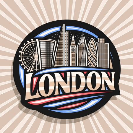 Vector logo for London, black decorative sticker with art draw of cartoon office skyscrapers in capital of United Kingdom, design badge with original typeface for word london on abstract background.