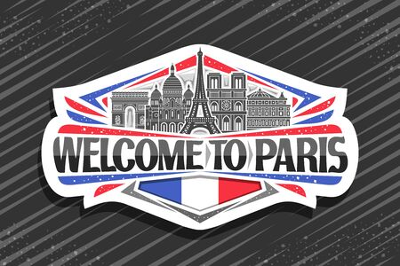 Paris, cut paper sign with black and white line draw of famous paris landmarks, fridge magnet with brush type for words welcome to paris, decorative french flag on abstract background.