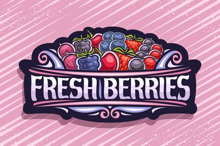 Fresh Berries, black decorative sign with illustration of pile variety berries and design flourishes, signboard with original typeface for words fresh berries on red striped background
