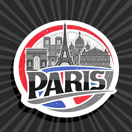 Paris, round cut paper sticker with black and white line draw of paris landmarks, fridge magnet with original typeface for word paris and decorative french flag on abstract background. Illustration
