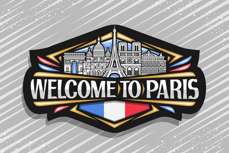 Paris, dark sign with black and white line draw of famous paris landmarks, fridge magnet with brush type for words welcome to paris, decorative french flag on abstract background.