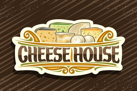 Cheese House, vintage cut paper sign with illustration of many diverse cheese pieces and decorative flourishes, design signboard with original brush typeface for words cheese house.