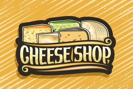 Cheese Shop, dark decorative label with illustration of many diverse cheese slices, design sign board with original brush typeface for words cheese shop on yellow abstract background.