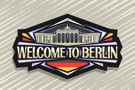 Berlin, dark decorative badge with illustration of Brandenburg gate on sky background, tourist fridge magnet with original typeface for words welcome to berlin and stylized german flag