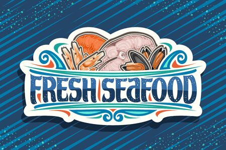 Fresh Seafood, white decorative sign board with illustration of cut pieces of assorted fish, boiled shrimps and opened mussels, brush font for words fresh seafood on blue background.