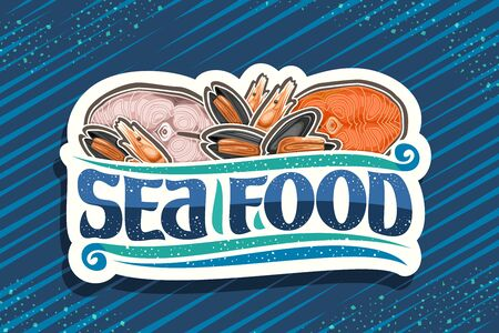 fresh Seafood, white decorative sign board with illustration of cut pieces of assorted fish, boiled shrimps and many opened mussels, brush font for words sea food on blue background.