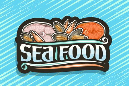 fresh Seafood, black decorative signboard with illustration of cut pieces of assorted fish, boiled shrimps and lot of opened mussels, brush font for words sea food on blue background. Stock Illustratie