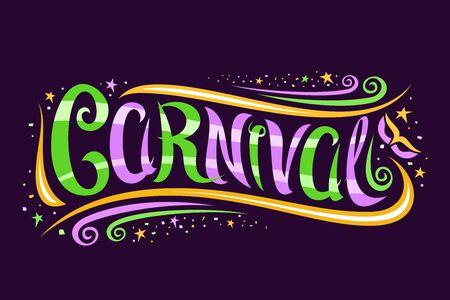 Carnival Mardi Gras, decorative card with curly calligraphic font, design swirls, yellow stars and carnival mask, banner with brush swirly type for word carnival on dark background.