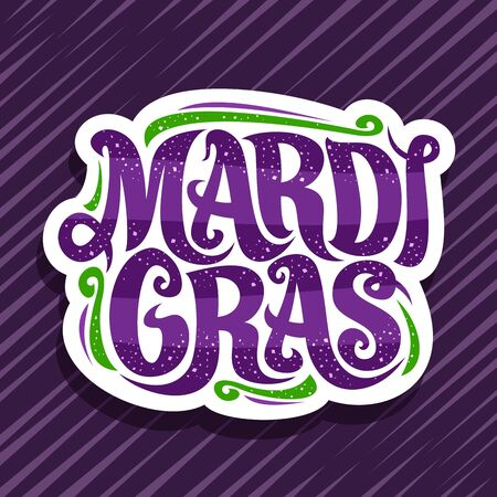 Mardi Gras carnival, cut paper badge with design flourishes and curly calligraphic font, decorative signage with original brush type for words mardi gras on purple striped background.