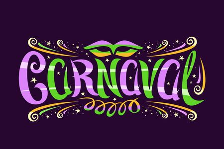 Carnival, horizontal label with curly calligraphic font, design flourishes, carnaval mask and streamers, decorative signage with brush swirly type for word carnaval on dark background.
