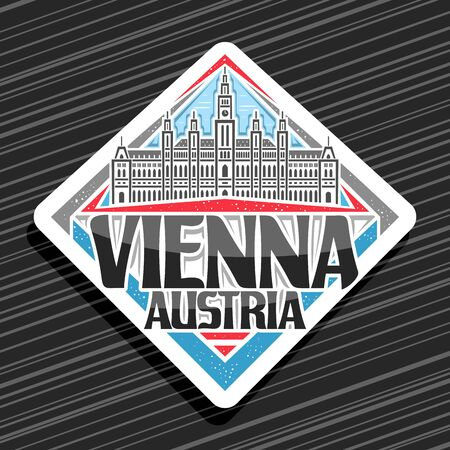 Vector logo for Vienna, decorative rhombus road sign with draw illustration of Vienna City Hall on blue sky background, design tourist fridge magnet with original typeface for words vienna austria.