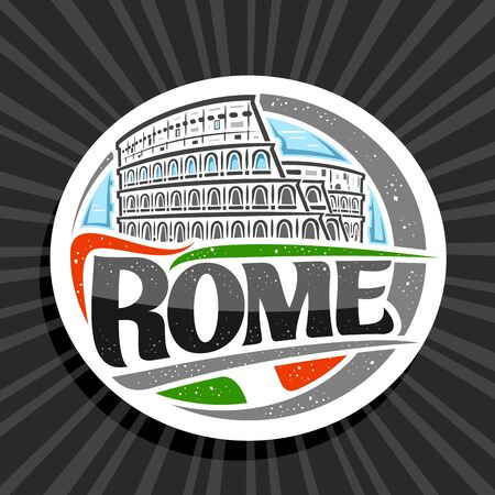 Vector logo for Rome, white decorative round label with illustration of old rome colosseum on day sky background, tourist fridge magnet with brush letters for black text rome and stylized italian flag