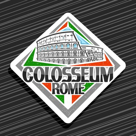 Vector logo for Roman Colosseum, white decorative rhombus tag with outline illustration of old rome colosseum, design tourist fridge magnet with creative brush letters for black words colosseum rome. Ilustrace