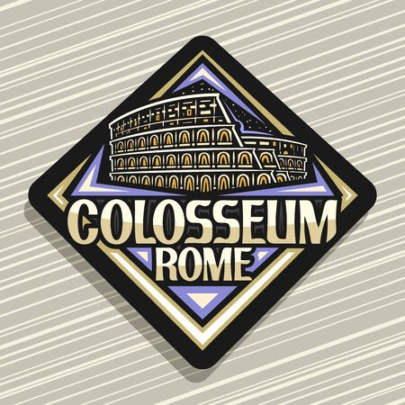 Vector logo for Roman Colosseum, dark decorative rhombus badge with illustration of illuminated old rome colosseum, design tourist fridge magnet with creative brush letters for words colosseum rome.