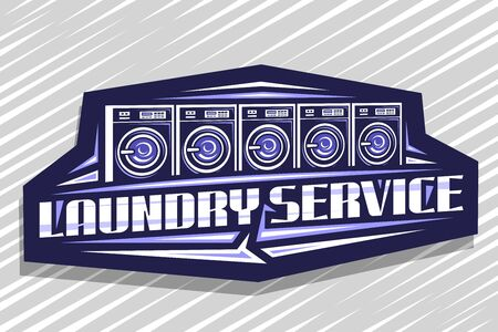 Vector logo for Laundry Service, decorative sign board with illustration of 5 automatic laundromats in a row, design concept with creative typeface for words laundry service on blue dark background. Logo