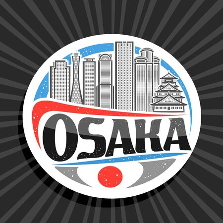 Vector for Osaka, white decorative circle tag with line illustration of contemporary osaka city scape on sky background, design tourist fridge magnet with creative letters for black word osaka.
